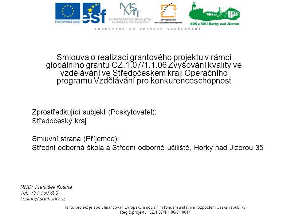 Smlouva o realizaci grantového projektu v rámci globálního grantu CZ.1.07/1.1.06 Zvyšování kvality ve vzdělávání ve Středočeském kraji Operačního programu Vzdělávání pro konkurenceschopnost RNDr.