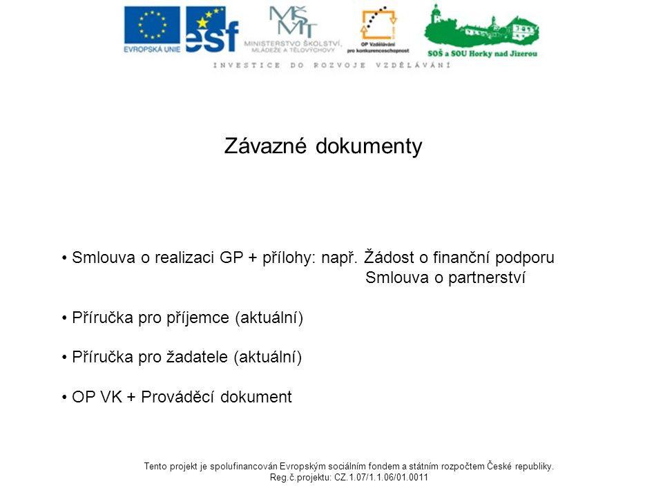 Závazné dokumenty Smlouva o realizaci GP + přílohy: např.