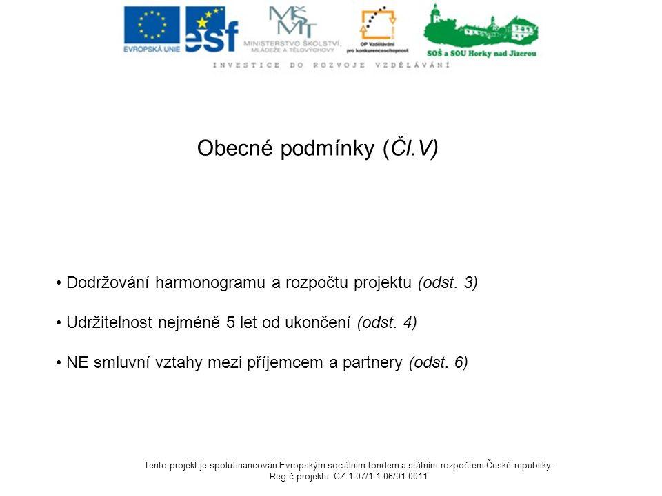 Obecné podmínky (Čl.V) Dodržování harmonogramu a rozpočtu projektu (odst.