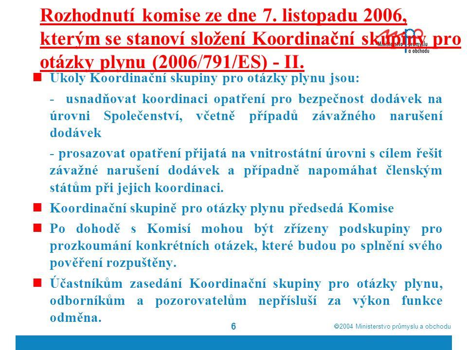  2004  Ministerstvo průmyslu a obchodu 17 Světové zásoby (10 12 m 3 ) a těžba zemního plynu (mld.m3) v roce 2005 Zásoby Těžba