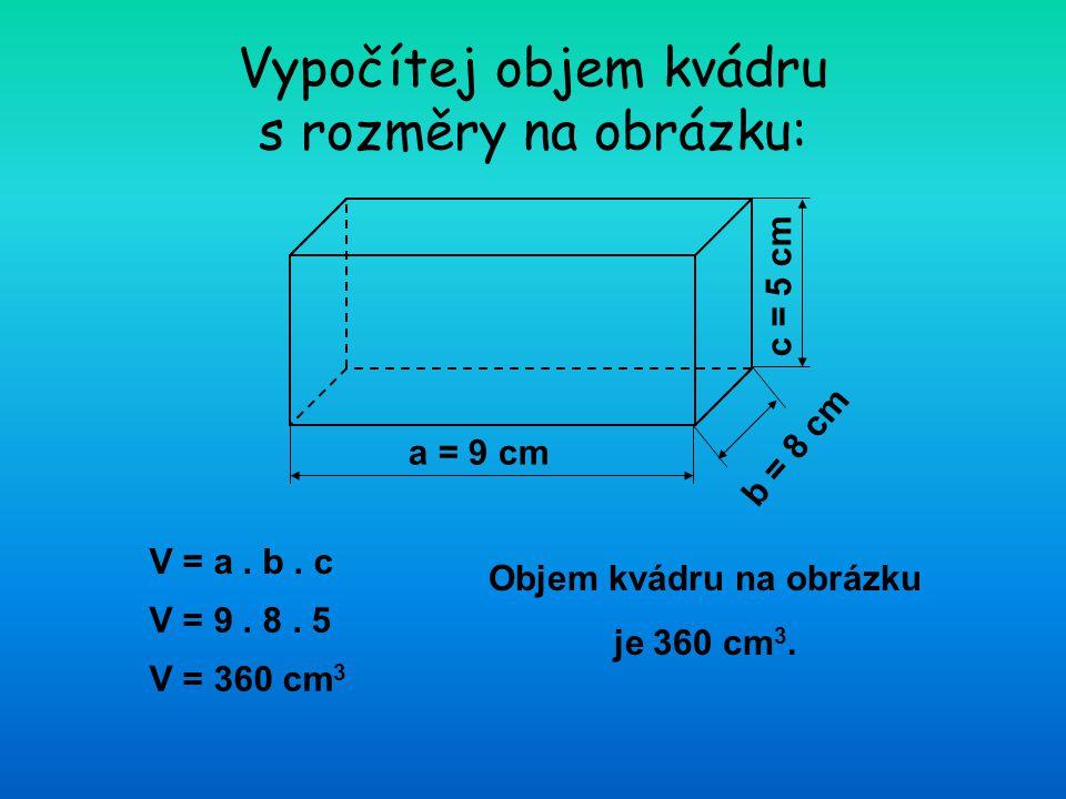 Zvládneš vypočítat objem uvedených těles.1. krychle: a = 8 cm 2.