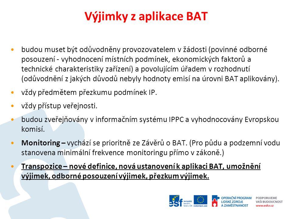 Systém výměny informací o BAT Směrnice (evropská úroveň systému) – bližší vymezení celého procesu na evropské úrovni, role jednotlivých aktérů a Fóra o BAT, schvalování závěrů o BAT, publikace BREF.