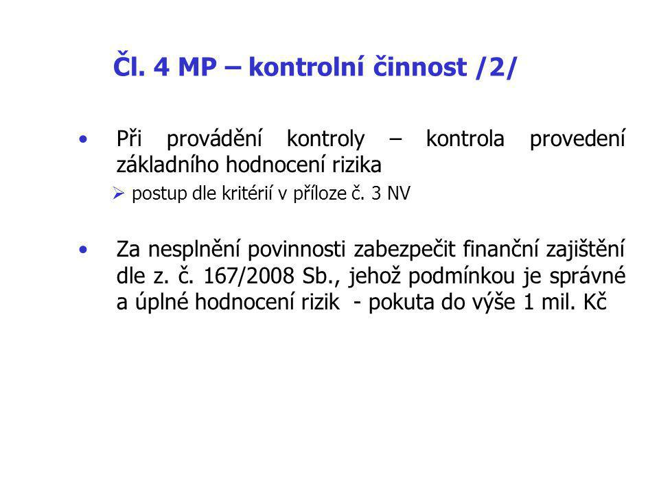 Čl. 4 MP – kontrolní činnost /2/ Při provádění kontroly – kontrola provedení základního hodnocení rizika  postup dle kritérií v příloze č. 3 NV Za ne