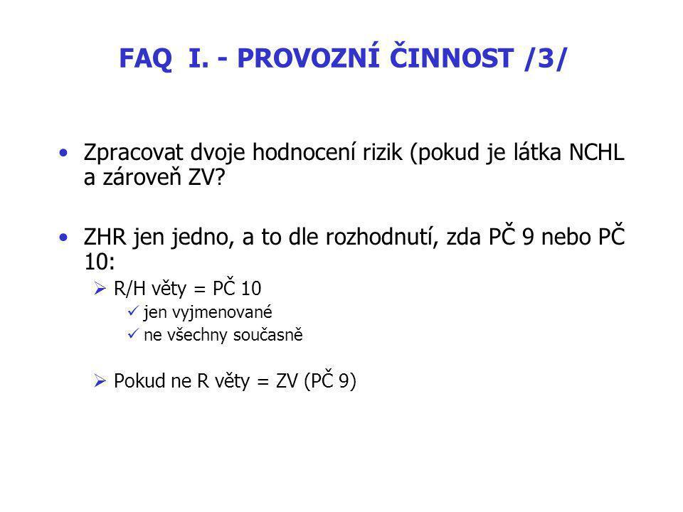 FAQ I.- PROVOZNÍ ČINNOST /3/ Zpracovat dvoje hodnocení rizik (pokud je látka NCHL a zároveň ZV.
