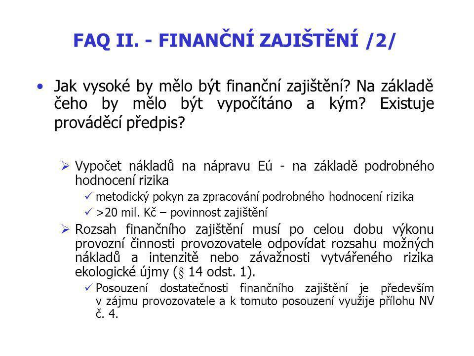 FAQ II.- FINANČNÍ ZAJIŠTĚNÍ /2/ Jak vysoké by mělo být finanční zajištění.