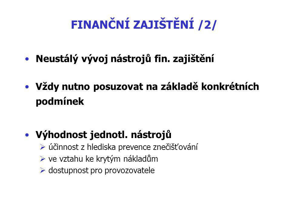 FINANČNÍ ZAJIŠTĚNÍ /2/ Neustálý vývoj nástrojů fin.