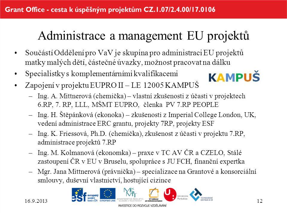 Administrace a management EU projektů Součástí Oddělení pro VaV je skupina pro administraci EU projektů matky malých dětí, částečné úvazky, možnost pr
