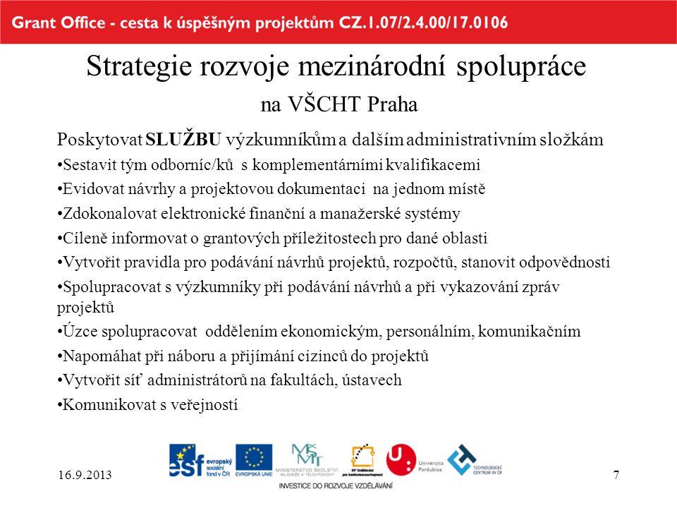 Strategie rozvoje mezinárodní spolupráce na VŠCHT Praha Poskytovat SLUŽBU výzkumníkům a dalším administrativním složkám Sestavit tým odborníc/ků s kom
