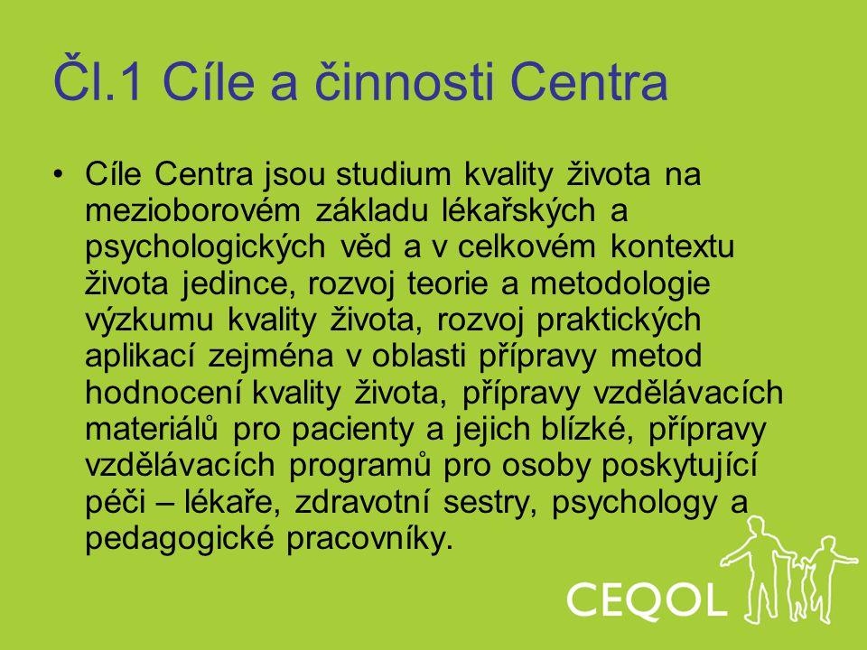 Čl.1 Cíle a činnosti Centra Cíle Centra jsou studium kvality života na mezioborovém základu lékařských a psychologických věd a v celkovém kontextu živ