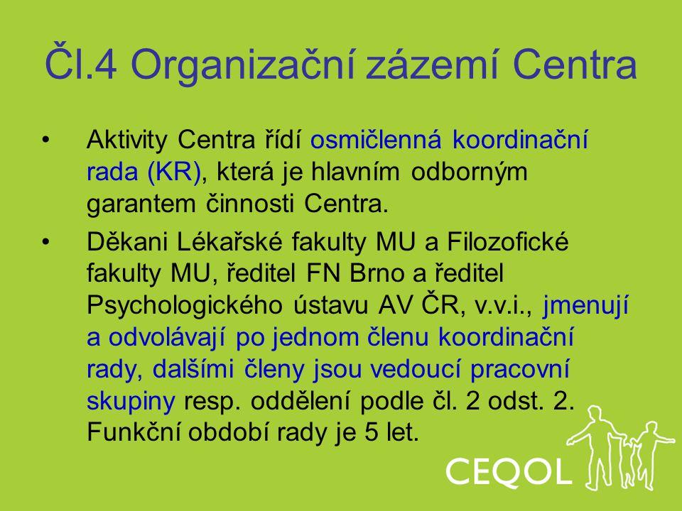 Čl.4 Organizační zázemí Centra Aktivity Centra řídí osmičlenná koordinační rada (KR), která je hlavním odborným garantem činnosti Centra. Děkani Lékař