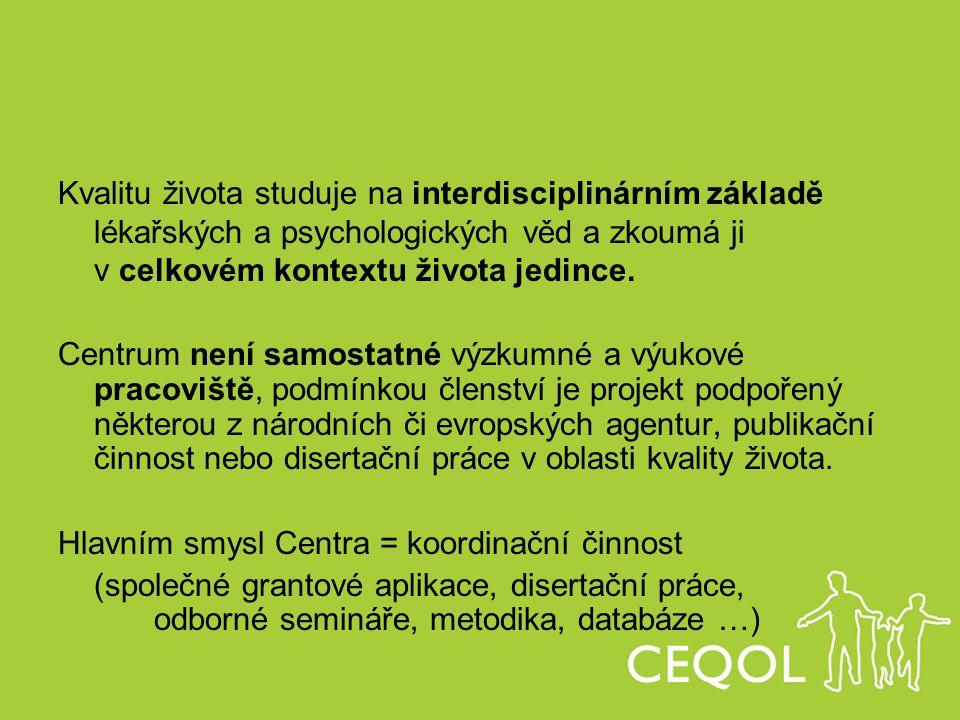 Kvalitu života studuje na interdisciplinárním základě lékařských a psychologických věd a zkoumá ji v celkovém kontextu života jedince. Centrum není sa