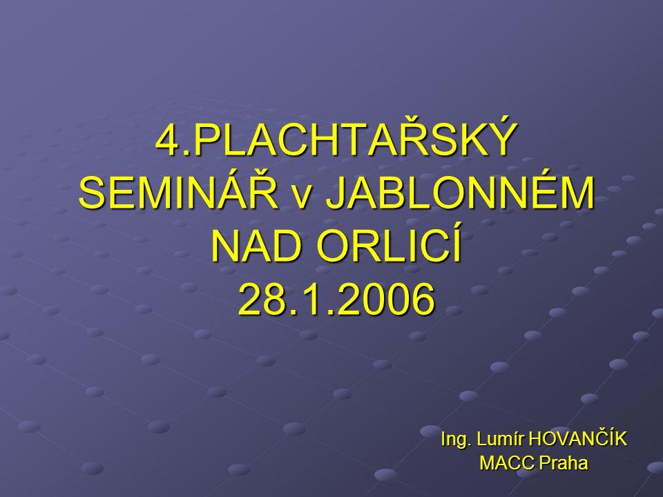 4.PLACHTAŘSKÝ SEMINÁŘ v JABLONNÉM NAD ORLICÍ 28.1.2006 Ing. Lumír HOVANČÍK MACC Praha