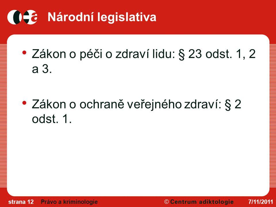 Národní legislativa Zákon o péči o zdraví lidu: § 23 odst.