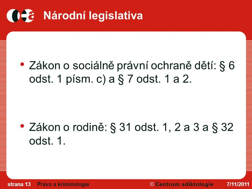 Národní legislativa Zákon o sociálně právní ochraně dětí: § 6 odst.