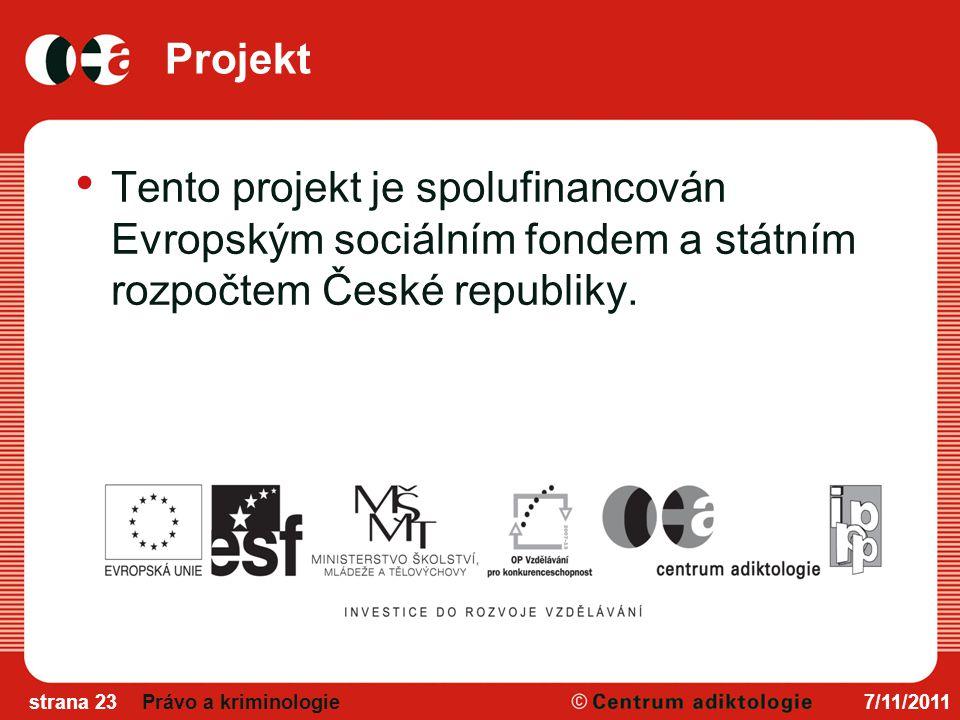 Projekt Tento projekt je spolufinancován Evropským sociálním fondem a státním rozpočtem České republiky.