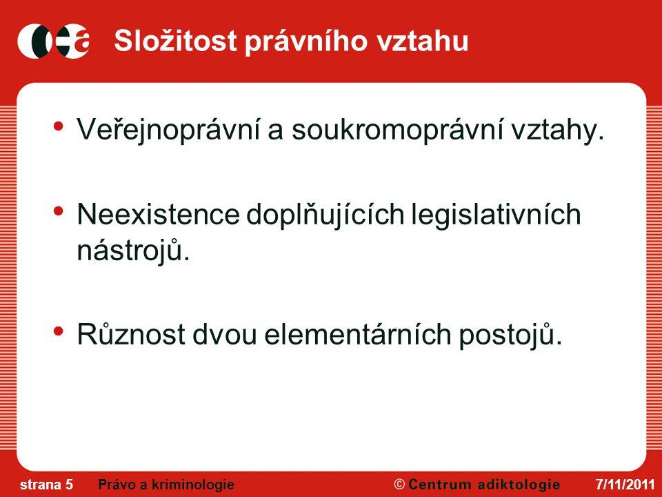 Složitost právního vztahu Veřejnoprávní a soukromoprávní vztahy.