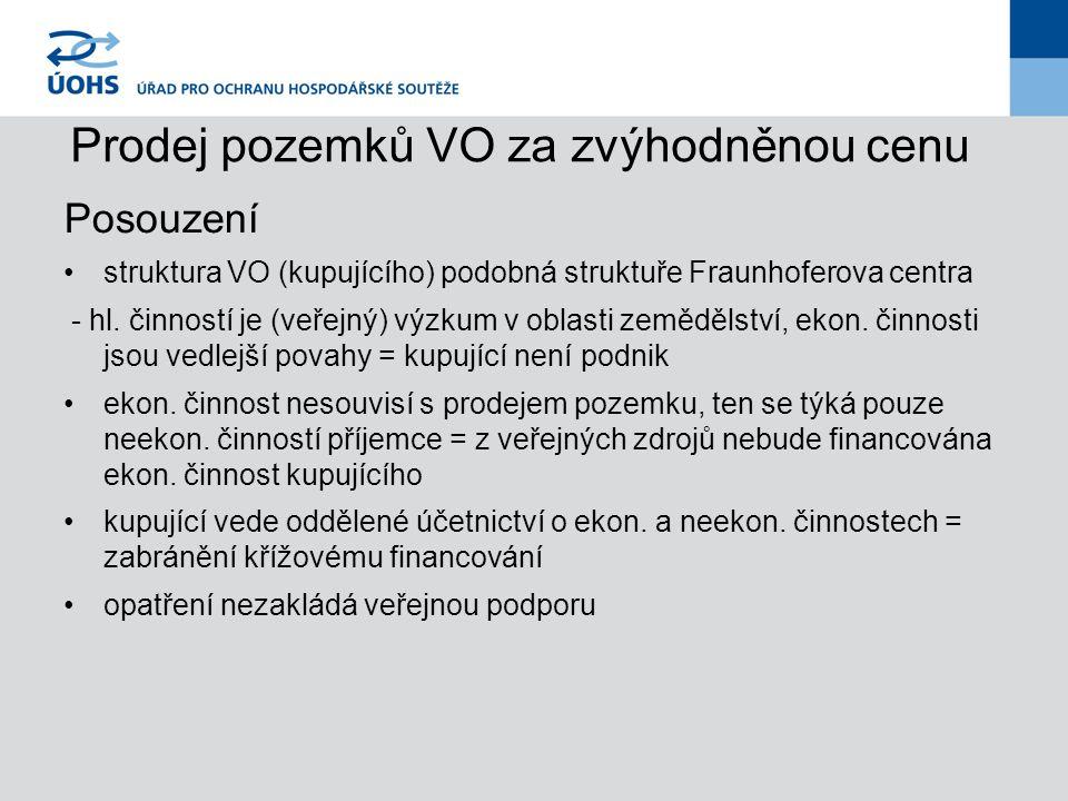 Prodej pozemků VO za zvýhodněnou cenu Posouzení struktura VO (kupujícího) podobná struktuře Fraunhoferova centra - hl.