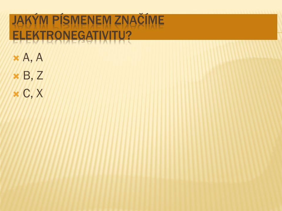  A, A  B, Z  C, X