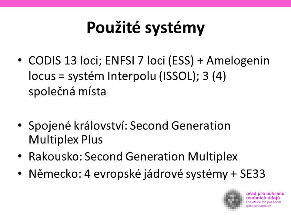 Použité systémy CODIS 13 loci; ENFSI 7 loci (ESS) + Amelogenin locus = systém Interpolu (ISSOL); 3 (4) společná místa Spojené království: Second Generation Multiplex Plus Rakousko: Second Generation Multiplex Německo: 4 evropské jádrové systémy + SE33