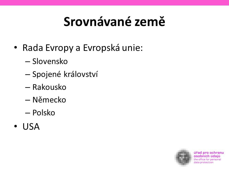 Srovnávané země Rada Evropy a Evropská unie: – Slovensko – Spojené království – Rakousko – Německo – Polsko USA
