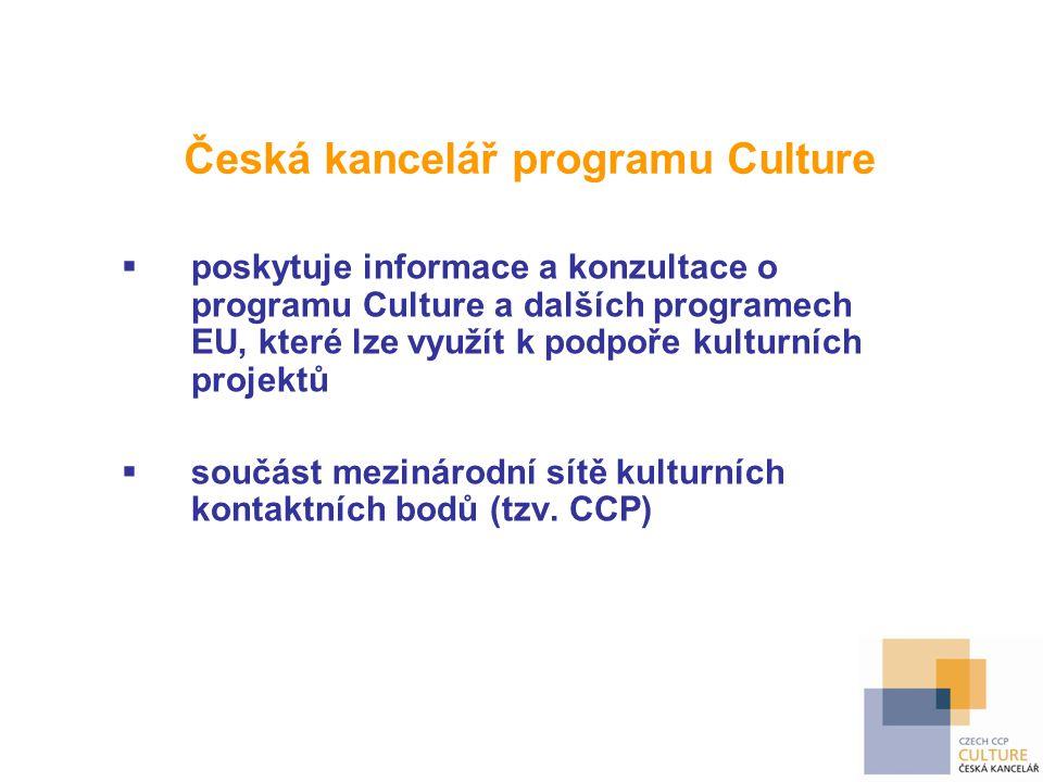 Česká kancelář programu Culture  poskytuje informace a konzultace o programu Culture a dalších programech EU, které lze využít k podpoře kulturních p