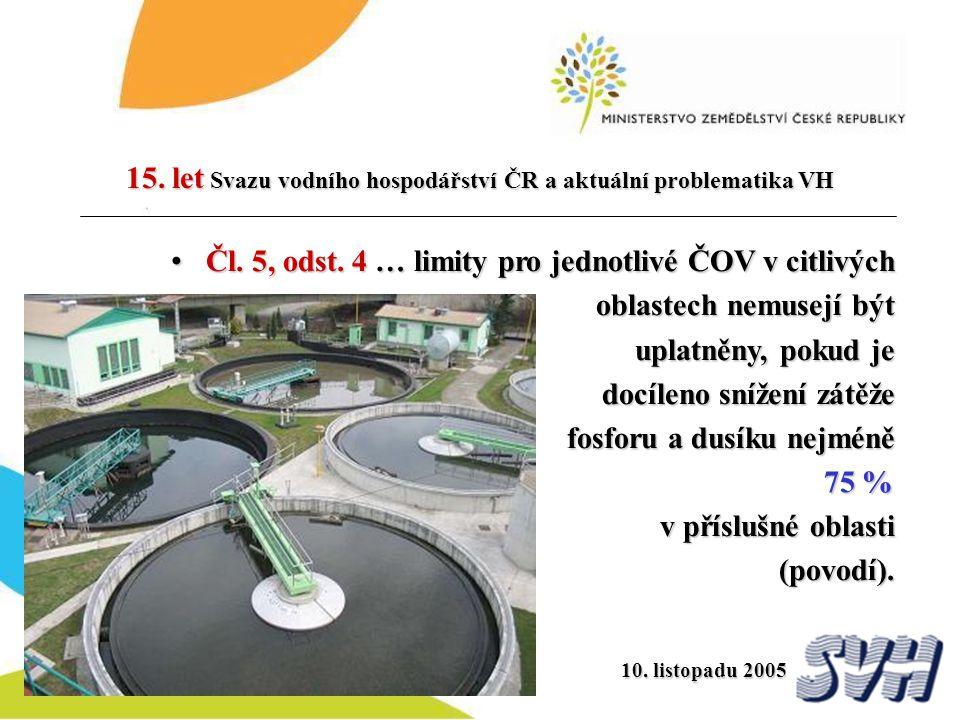 Čl. 5, odst. 4 … limity pro jednotlivé ČOV v citlivých oblastech nemusejí být uplatněny, pokud je docíleno snížení zátěže fosforu a dusíku nejméně 75