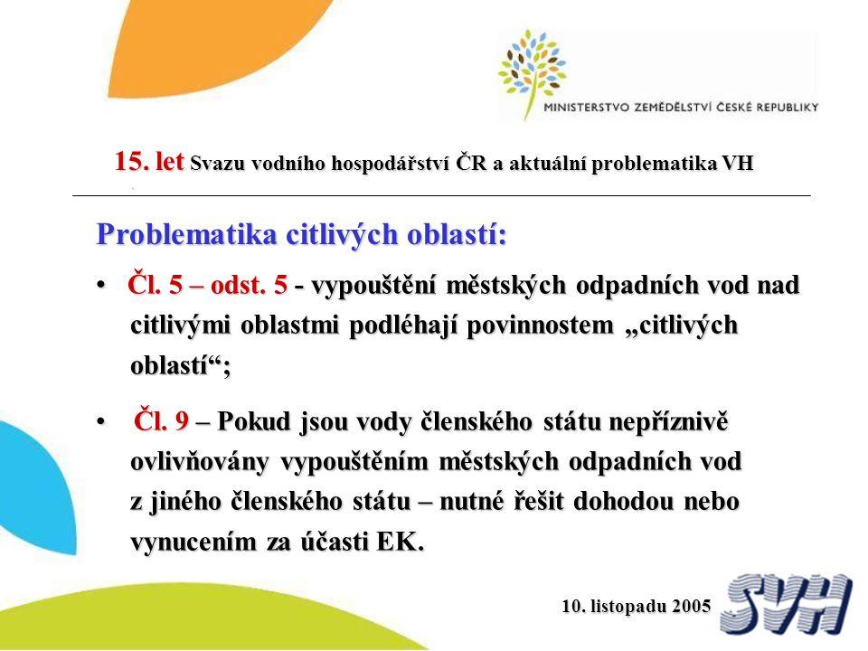 15. let Svazu vodního hospodářství ČR a aktuální problematika VH Čl. 5 – odst. 5 - vypouštění městských odpadních vod nad citlivými oblastmi podléhají