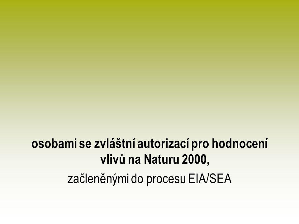 osobami se zvláštní autorizací pro hodnocení vlivů na Naturu 2000, začleněnými do procesu EIA/SEA