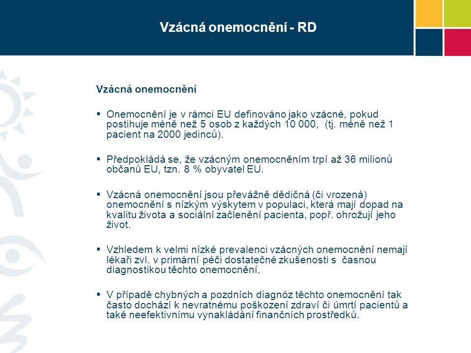 Vzácná onemocnění - RD Vzácná onemocnění  Onemocnění je v rámci EU definováno jako vzácné, pokud postihuje méně než 5 osob z každých 10 000, (tj. mén