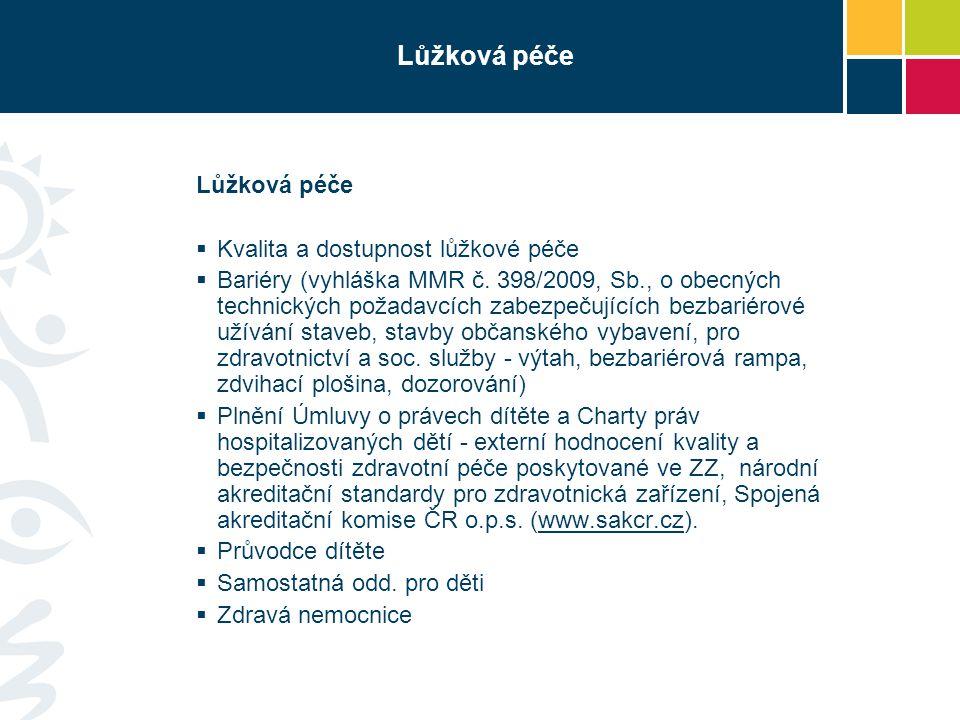 Lůžková péče  Kvalita a dostupnost lůžkové péče  Bariéry (vyhláška MMR č. 398/2009, Sb., o obecných technických požadavcích zabezpečujících bezbarié