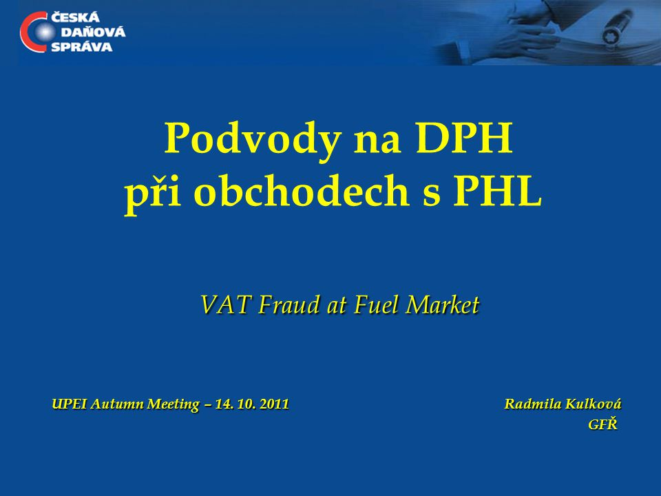 VAT Fraud at Fuel Market UPEI Autumn Meeting – 14.