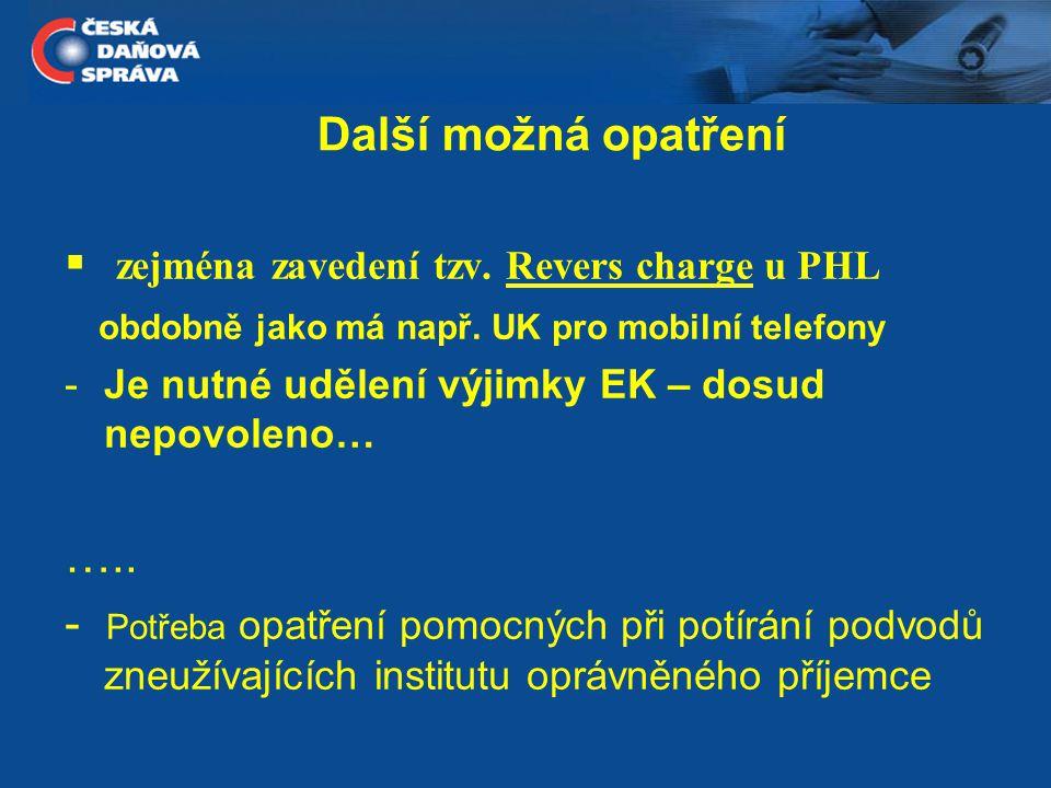  zejména zavedení tzv. Revers charge u PHL obdobně jako má např.