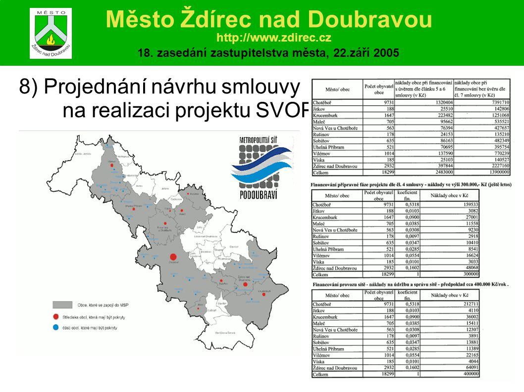 8) Projednání návrhu smlouvy na realizaci projektu SVOP Město Ždírec nad Doubravou http://www.zdirec.cz 18.