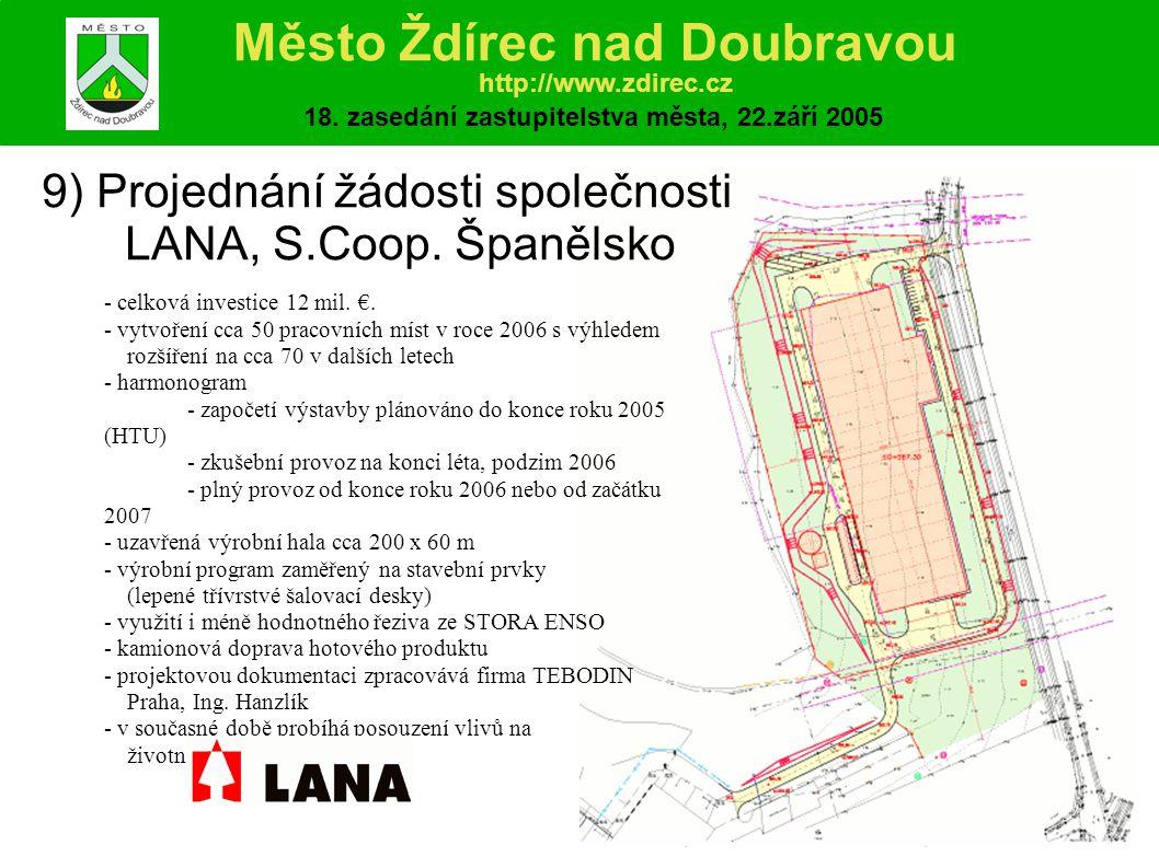 9) Projednání žádosti společnosti LANA, S.Coop.
