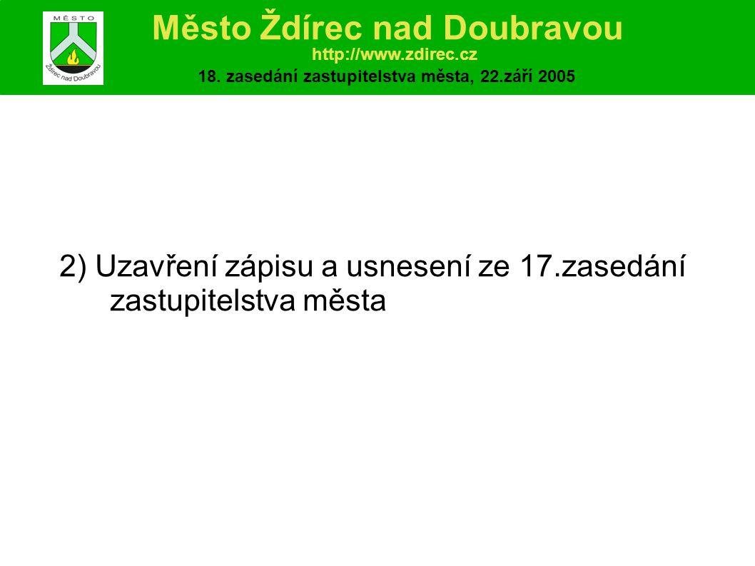 3) Zpráva o činnosti rady města v době od 30.6.2005 do 22.9.2005 Město Ždírec nad Doubravou http://www.zdirec.cz 18.