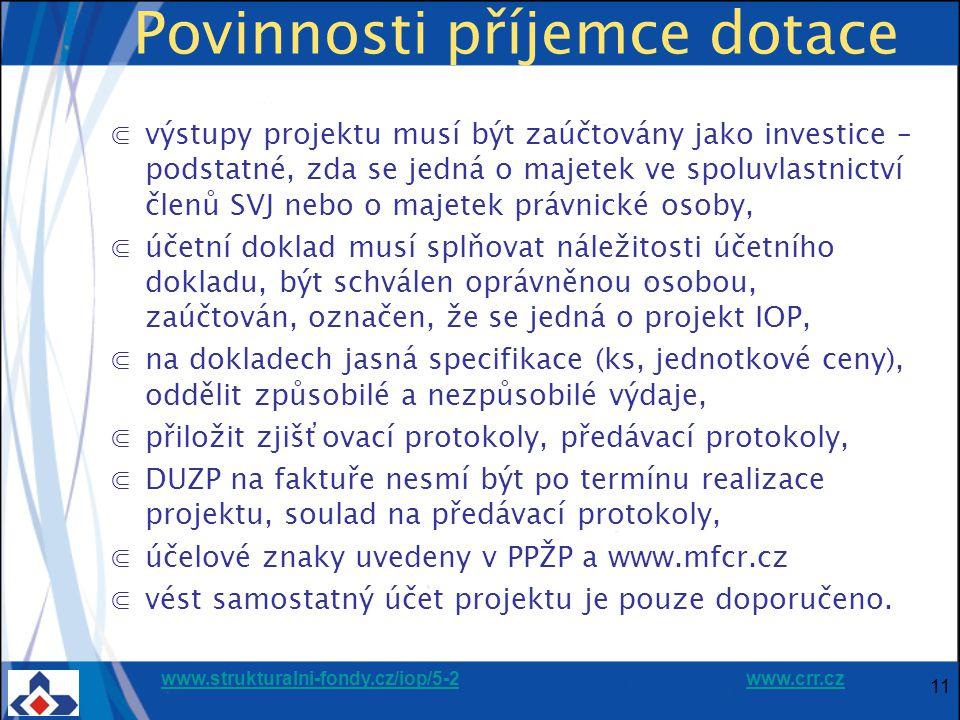 www.strukturalni-fondy.cz/iop/5-2www.strukturalni-fondy.cz/iop/5-2 www.crr.czwww.crr.cz Povinnosti příjemce dotace ⋐výstupy projektu musí být zaúčtová