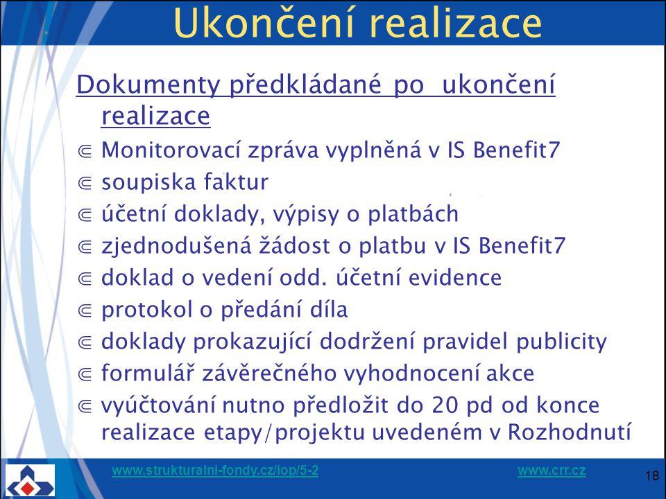 www.strukturalni-fondy.cz/iop/5-2www.strukturalni-fondy.cz/iop/5-2 www.crr.czwww.crr.cz Ukončení realizace Dokumenty předkládané po ukončení realizace