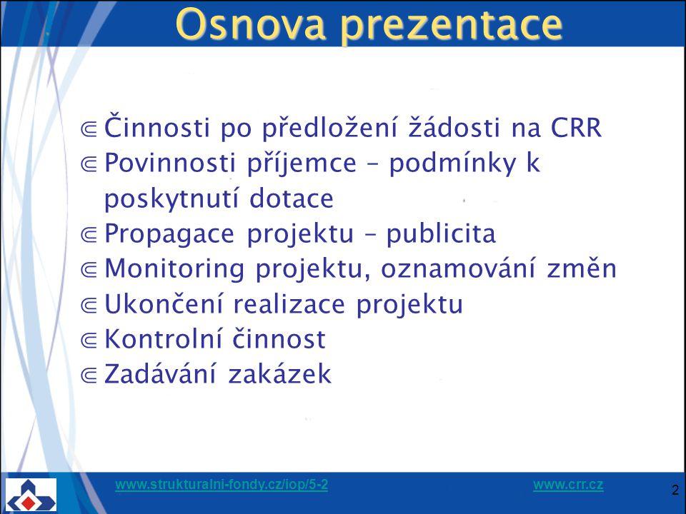 www.strukturalni-fondy.cz/iop/5-2www.strukturalni-fondy.cz/iop/5-2 www.crr.czwww.crr.cz 2 Osnova prezentace ⋐Činnosti po předložení žádosti na CRR ⋐Po