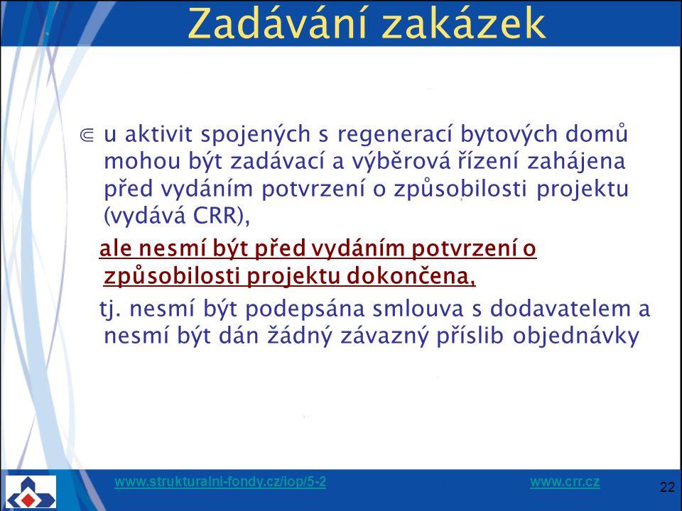 www.strukturalni-fondy.cz/iop/5-2www.strukturalni-fondy.cz/iop/5-2 www.crr.czwww.crr.cz 22 Zadávání zakázek ⋐u aktivit spojených s regenerací bytových