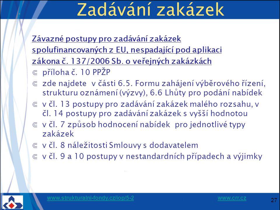 www.strukturalni-fondy.cz/iop/5-2www.strukturalni-fondy.cz/iop/5-2 www.crr.czwww.crr.cz Zadávání zakázek Závazné postupy pro zadávání zakázek spolufinancovaných z EU, nespadající pod aplikaci zákona č.