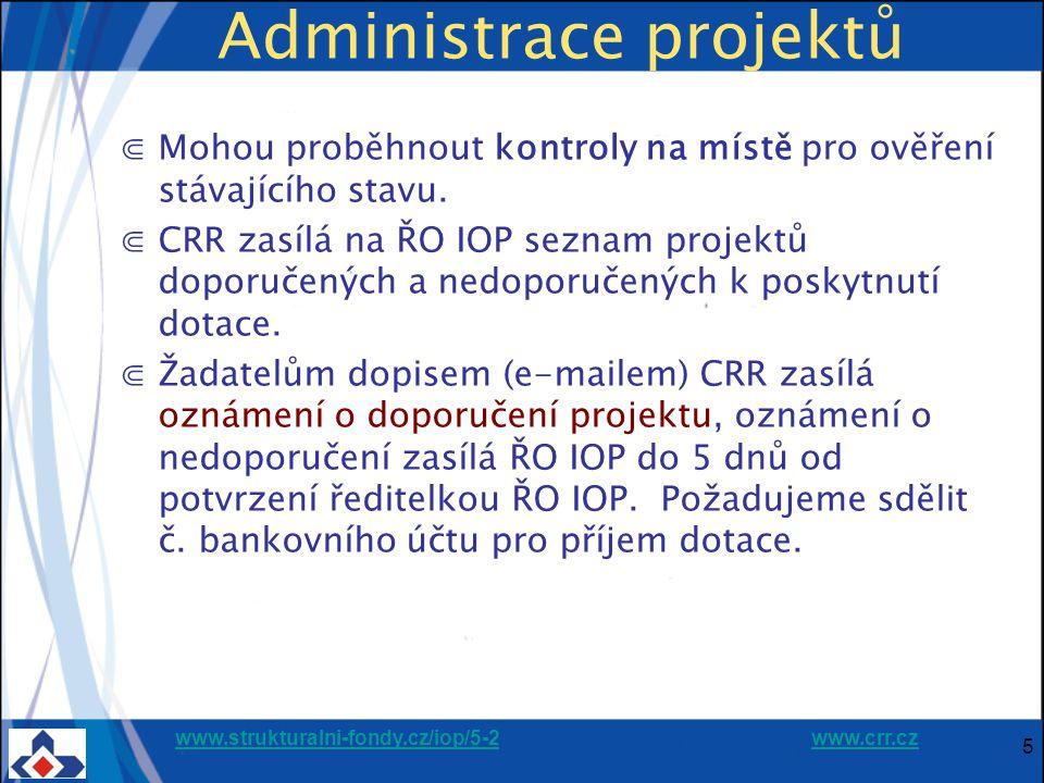 www.strukturalni-fondy.cz/iop/5-2www.strukturalni-fondy.cz/iop/5-2 www.crr.czwww.crr.cz 6 Administrace projektů Registrační list ⋐Registrační list vydává MMR, spolu s návrhem Podmínek, zasíláme žadateli k odsouhlasení údajů, ⋐žadatel podpisem stvrzuje, že byl seznámen s ustanoveními uvedených dokumentů a vyjadřuje se ke správnosti údajů do 10 pracovních dnů, ⋐je třeba zkontrolovat údaje o subjektu, harmonogram, monitorovací indikátory, bilanci potřeb a zdrojů, aktivity, seznámit se podrobně s přiloženými podmínkami dotace, oznámit aktuální změny.