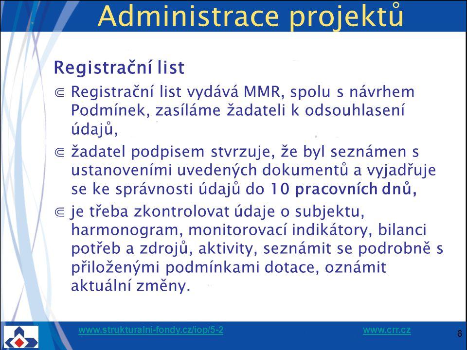 www.strukturalni-fondy.cz/iop/5-2www.strukturalni-fondy.cz/iop/5-2 www.crr.czwww.crr.cz 6 Administrace projektů Registrační list ⋐Registrační list vyd