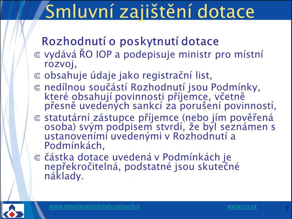 www.strukturalni-fondy.cz/iop/5-2www.strukturalni-fondy.cz/iop/5-2 www.crr.czwww.crr.cz Ukončení realizace Dokumenty předkládané po ukončení realizace ⋐Monitorovací zpráva vyplněná v IS Benefit7 ⋐soupiska faktur ⋐účetní doklady, výpisy o platbách ⋐zjednodušená žádost o platbu v IS Benefit7 ⋐doklad o vedení odd.