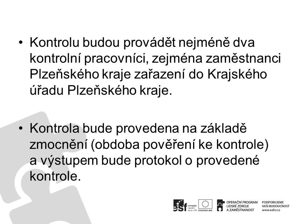 Kontrolu budou provádět nejméně dva kontrolní pracovníci, zejména zaměstnanci Plzeňského kraje zařazení do Krajského úřadu Plzeňského kraje.