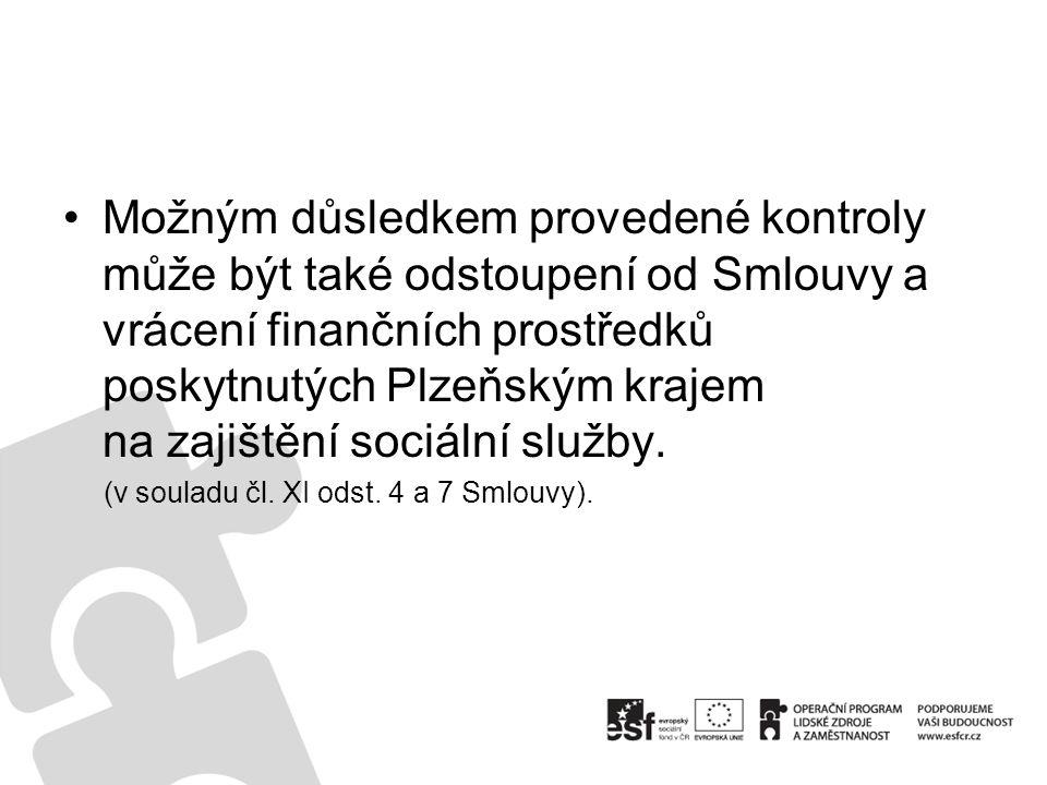 Možným důsledkem provedené kontroly může být také odstoupení od Smlouvy a vrácení finančních prostředků poskytnutých Plzeňským krajem na zajištění sociální služby.