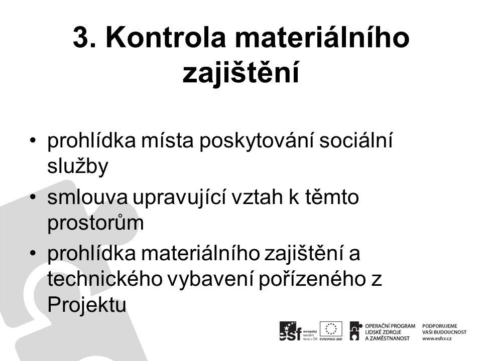 3. Kontrola materiálního zajištění prohlídka místa poskytování sociální služby smlouva upravující vztah k těmto prostorům prohlídka materiálního zajiš
