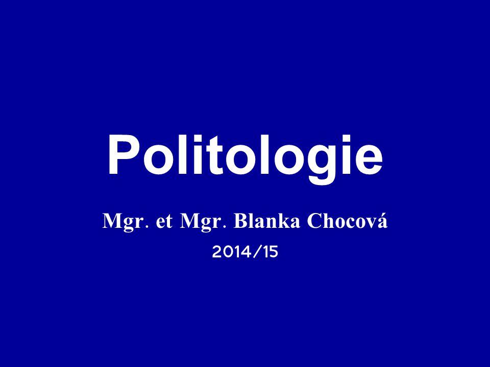 Politologie Mgr. et Mgr. Blanka Chocová 2014/15
