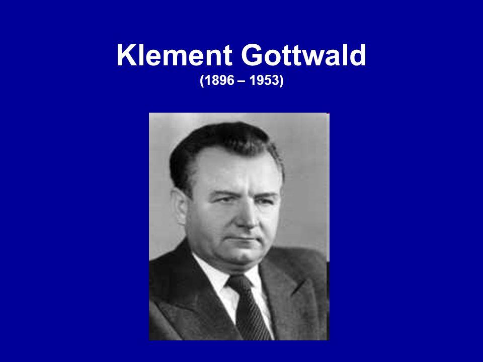 Klement Gottwald (1896 – 1953)