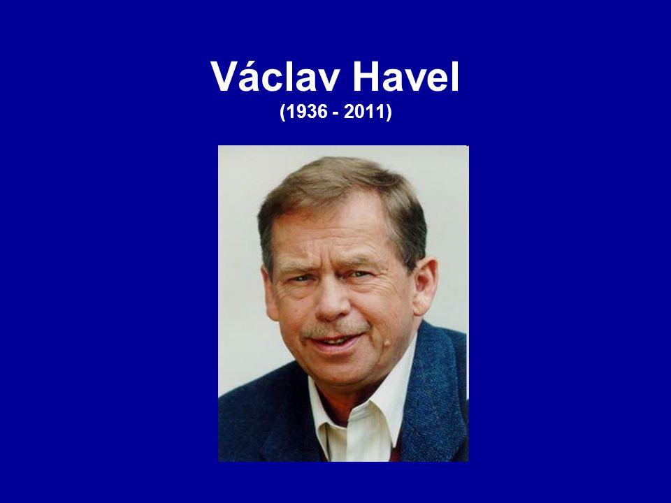 Václav Havel (1936 - 2011)