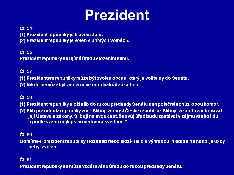 Prezident Čl. 54 (1) Prezident republiky je hlavou státu. (2) Prezident republiky je volen v přímých volbách. Čl. 55 Prezident republiky se ujímá úřad